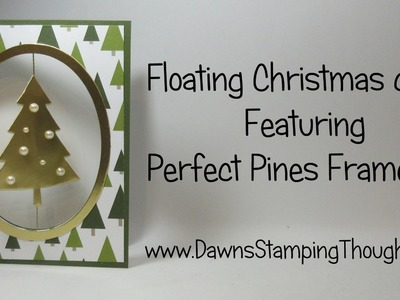 Floating Christmas Card featuring Perfect Pines Thinlits from Stampin'Up!