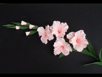 Gladiolus flower. paper flower with crepe paper - craft tutorial