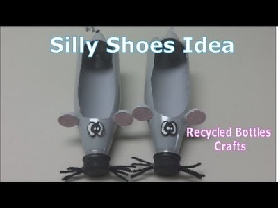 Plastic Bottles Art and Crafts: Silly Shoes Idea