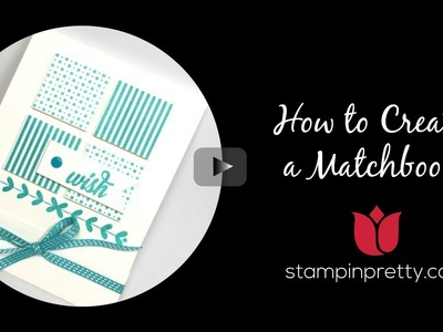 Stampin' Up! Tutorial:  How to Create a Matchbook