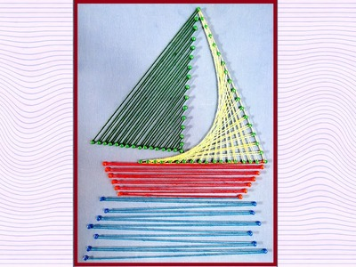 String Art Designs - String Art Boat Making by Sonia Goyal