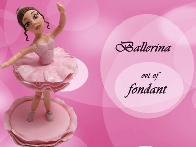 Ballerina Cake Topper, out of fondant (How to)