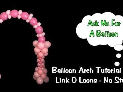 Balloon Arch With Link O Loons - No Helium