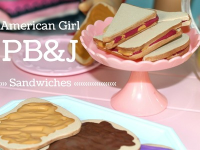 DIY American Girl Doll Peanut Butter and Jelly Sandwich