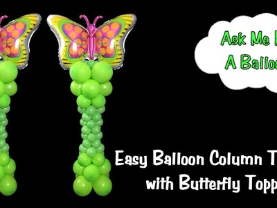 Easy Balloon Column With Butterfly Topper - Balloon Decoration Tutorial