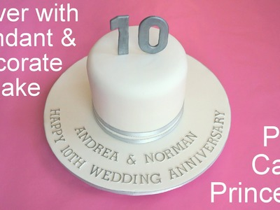How to Cover a Cake with Fondant & Decorate it - Anniversary Cake by Pink Cake Princess