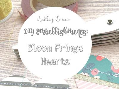 """DIY Embellishments: """"Bloom"""" fringe hearts"""