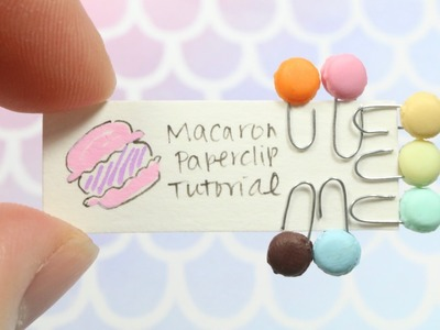 Miniature Macaron Paper Clips Clay.Wire Tutorial