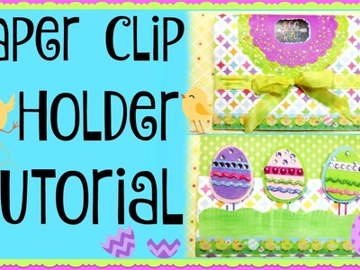 Paper Clip Holder Tutorial!