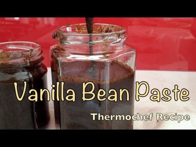 Vanilla Paste Thermochef Video Recipe cheekyricho