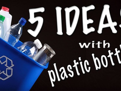 5 ideas with plastic bottles # 1