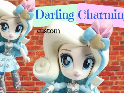 EAH Darling Charming Custom My Littly Pony Equestria Girls Mini DIY Makeover | Start With Toys