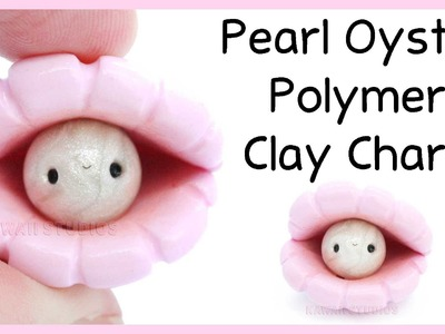 Pearl Oyster Charm ● Polymer Clay Tutorial