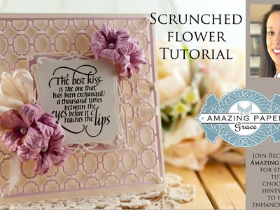APG - Scrunched Flower Tutorial
