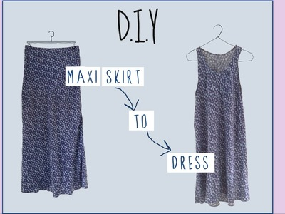 DIY Maxi Skirt to Dress