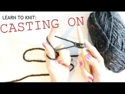 Learn to Knit: CASTING ON