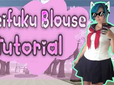 How To Make A Fitted Seifuku Blouse - Yandere-chan Cosplay