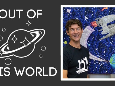 """""""Out of This World"""" Quilt Tutorial"""