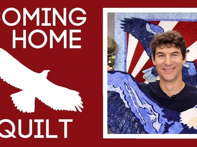 The Coming Home Quilt: Easy Quilting Tutorial with Rob Appell of Man Sewing
