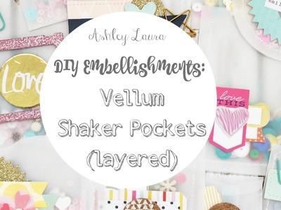 DIY Embellishments: Vellum Shaker Pockets (layered)