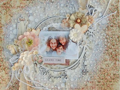 Grand Time- Shabby Chic. Mixed Media Scrapbooking Layout by Marilyn Rivera.