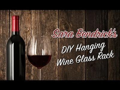 Sara Kendrick DIY Hanging Wine Glass Rack