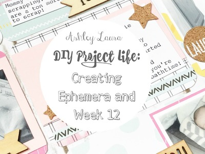DIY Project Life: Creating Ephemera and PL Process Week 12