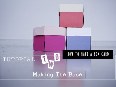 Exploding Box Card Tutorial 2: Making the Base & Cover