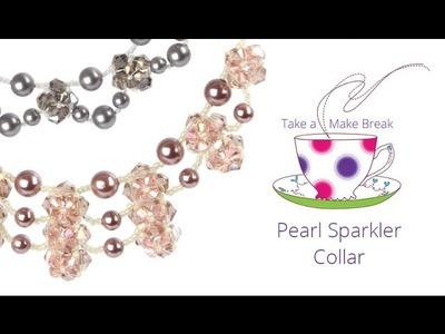 Pearl Sparkler Collar | Take a Make Break with Sarah