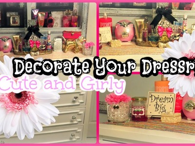 Decorate Your Dresser: Cute&Girly