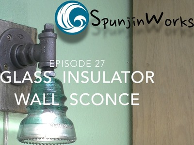 How to Make a Glass Insulator Wall Sconce
