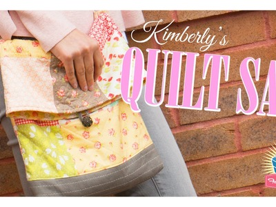 Kimberly's Sac Bag Tutorial -  Easy Quilting Tutorial with Joanna Figueroa