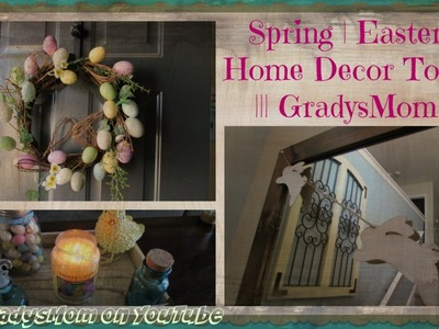 Spring + Easter Home Decor Tour | 2016 Edition || GradysMom