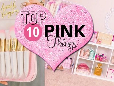 Top 10 Favorite Pink Things♥ - Ft. THANIASBEAUTY♥