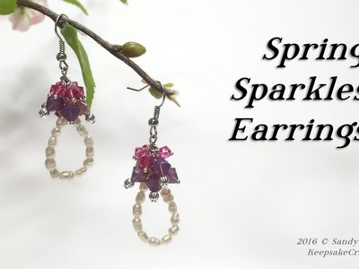 Spring Sparkles Earrings Tutorial