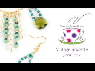 Vintage Briolette Jewellery | Take a Make Break with Sarah