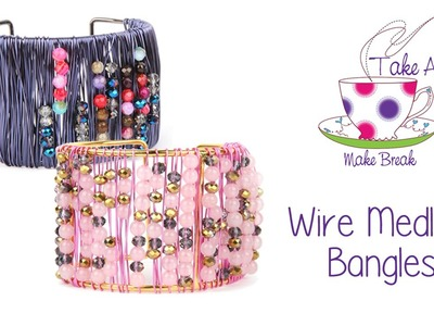 Wire Medley Bangles | Take A Make Break with Sarah Millsop ❤️‍