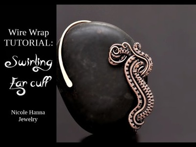 WIRE WRAP TUTORIAL Swirling Ear Cuff
