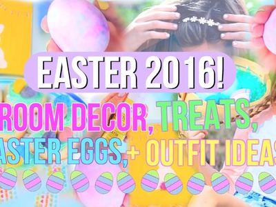 Easter 2016! | DIY Decor, Treats, Easter Eggs + Outfit Ideas!