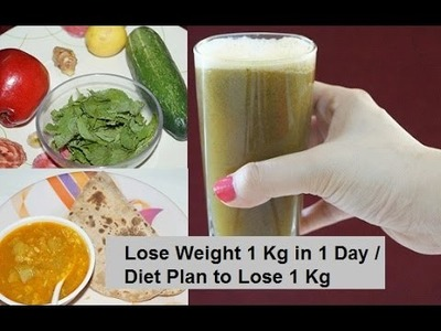 How to Lose Weight 1 Kg in 1 Day. Diet Plan to Lose Weight Fast 1 Kg in a Day