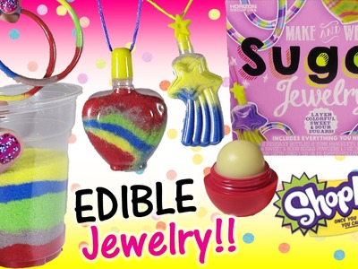 Make Your Own EDIBLE Jewelry with Pucker SUGAR! Neckalce & Bracelet! EOS Lip Balms! SHOPKINS