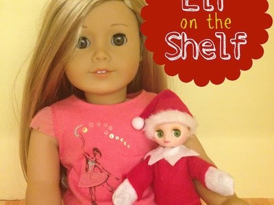 DIY American Girl Doll Elf on the Shelf