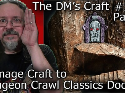 Dungeon Crawl Classics Door on Cover Craft (DM's Craft #137.Part1)