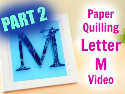 Letter M Paper Quilling Video Demonstration PART 2