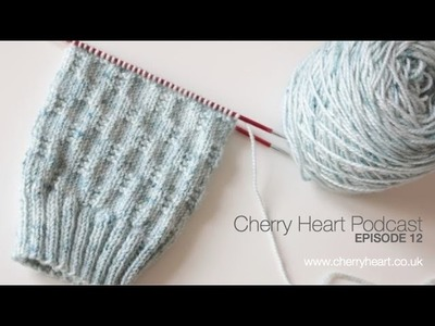 Cherry Heart Crochet Podcast Episode 12