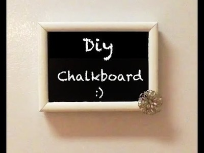Diy Mini Chalkboard:)