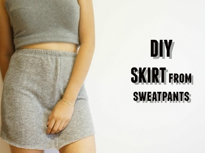 DIY skirt out of sweatpants & other clothes from sweatpants