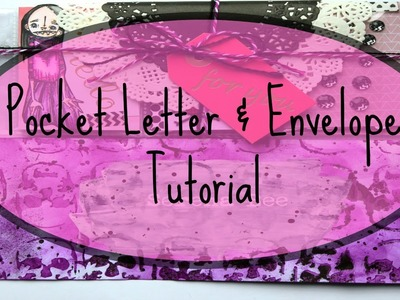 How To: Pocket Letter Tutorial & Mixed Media Envelope -Start to Finish