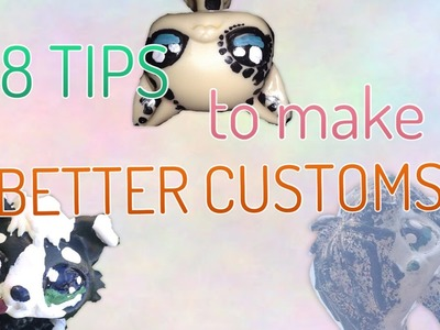 LPS: 8 Tips to make Better Customs