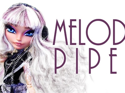 Melody Piper Doll Repaint [EVER AFTER HIGH]